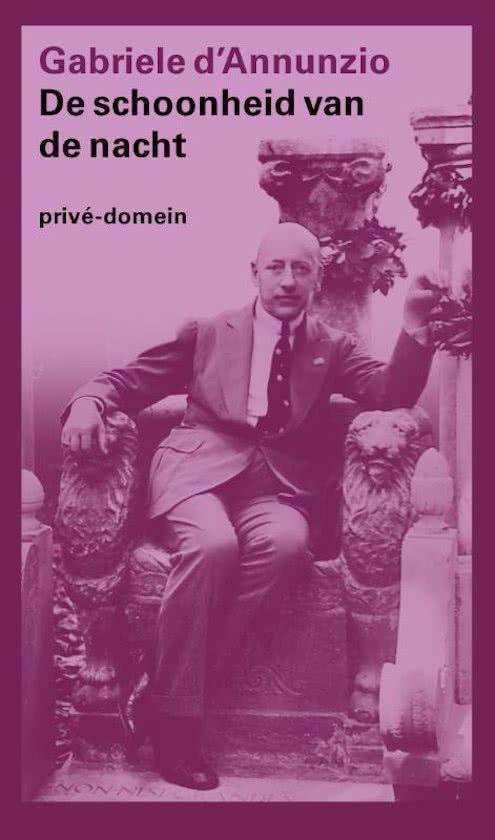 Gabriele d'Annunzio |De schoonheid van de nacht |vertaling: Jan van der Haar |Uitgeverij Arbeiderspers