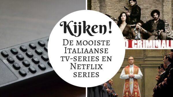 Kijken! De mooiste Italiaanse tv-series en Netflix series