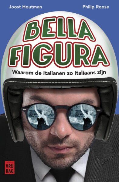 Bella figura! Waarom de Italianen zo Italiaans zijn