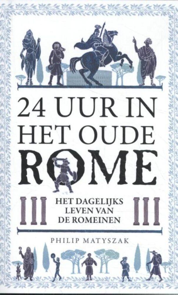 24 uur in het oude Rome! Het dagelijks leven van de Romeinen